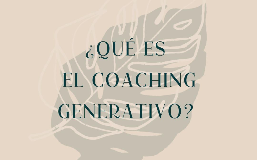 ¿Qué es el Coaching Generativo?
